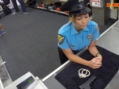 Busty police officer pawns her stuff and nailed to earn cash