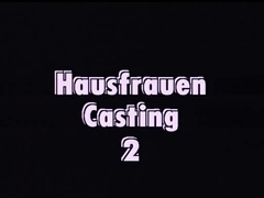 Hausfrauen Casting two